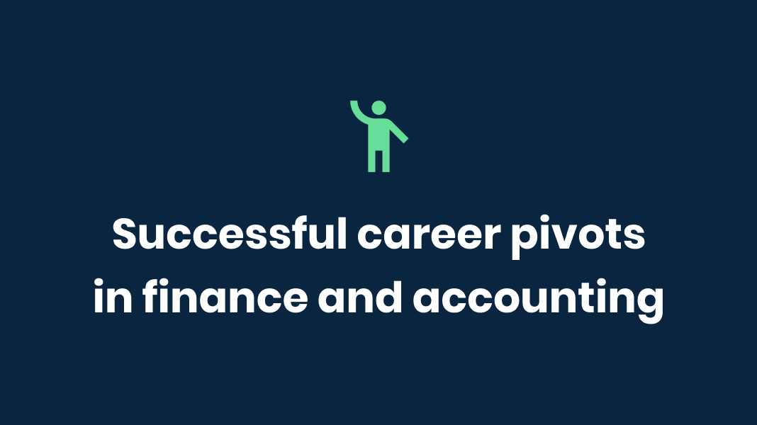 Successful career pivots in finance and accounting